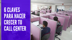 como crecer tu call center